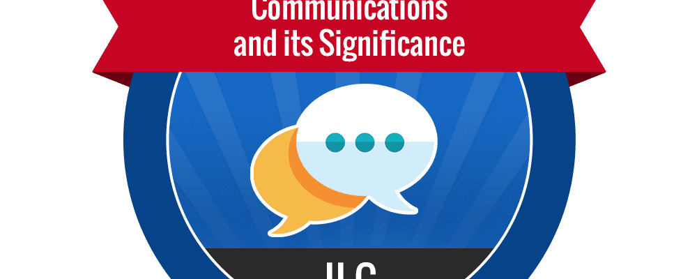 II.C – Communications and Its Significance