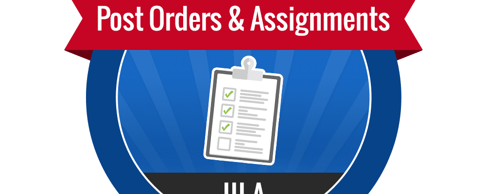 III.A – Post Orders & Assignments