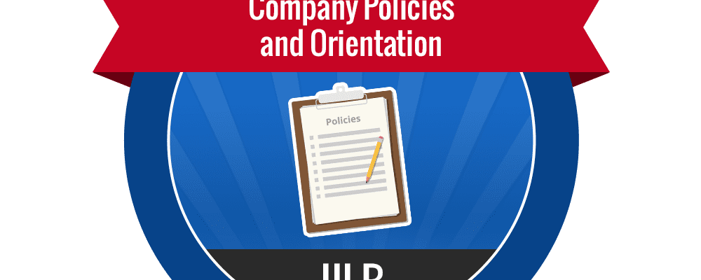 III.B – Company Policies and Orientation