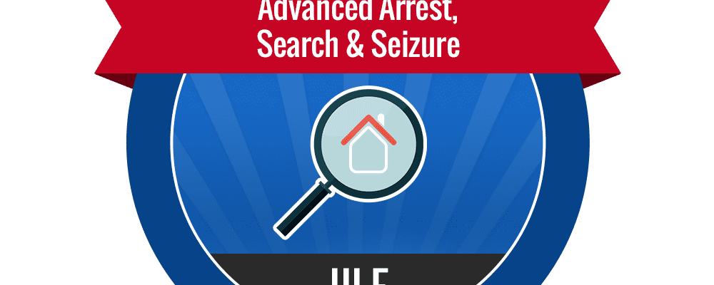 III.E – Advanced Arrest, Search and Siezure