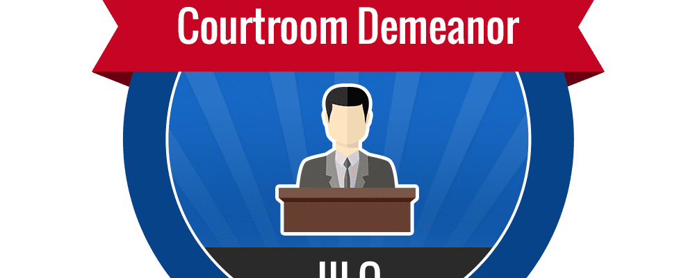 III.Q – Courtroom Demeanor
