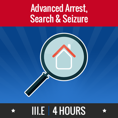 Group logo of III.E – Advanced Arrest, Search and Siezure